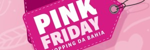 PinkFriday_Shopping da Bahia
