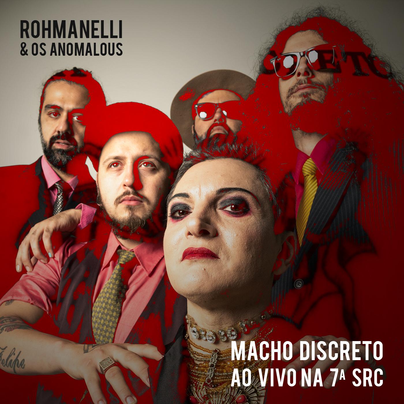 Rohmaneli e Os Anomalous - Macho Discreto Ao vivo na 7ª SRC